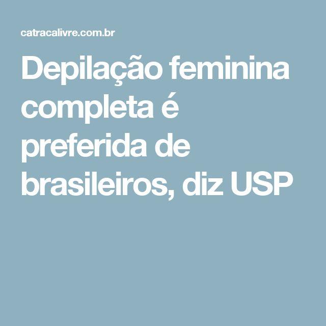 Depilação feminina completa é preferida de brasileiros, diz USP