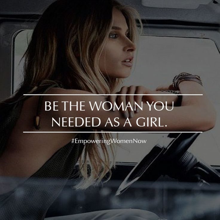 Be the woman you needed as a girl. #empowering #women #quotes #empower