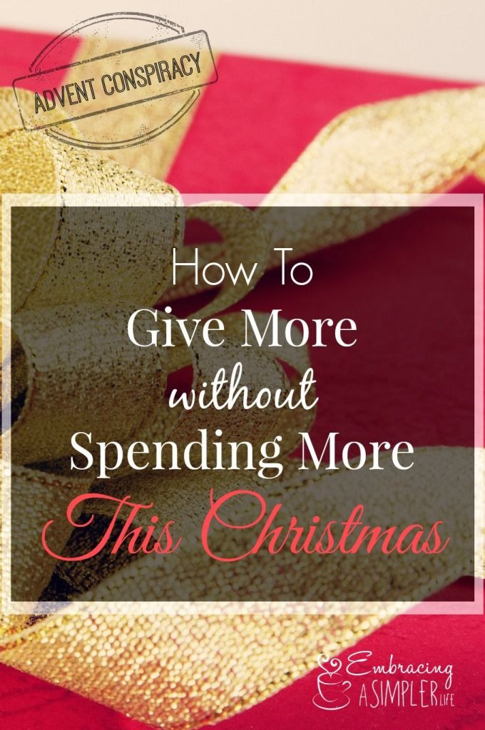 How to give more without spending more the Christmas | Advent Conspiracy