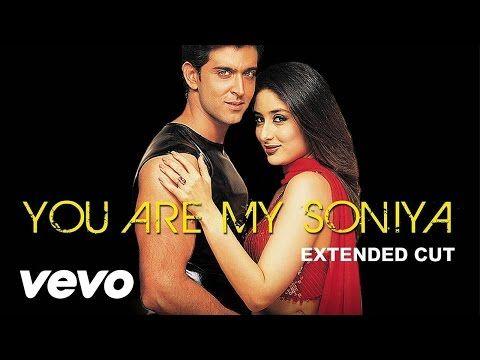 K3G - You Are My Soniya | Kareena Kapoor, Hrithik Roshan - YouTube
