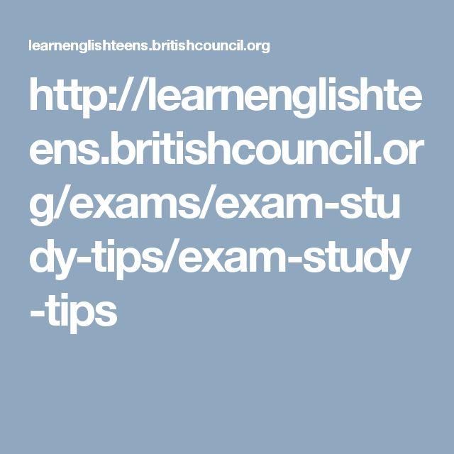 http://learnenglishteens.britishcouncil.org/exams/exam-study-tips/exam-study-tips