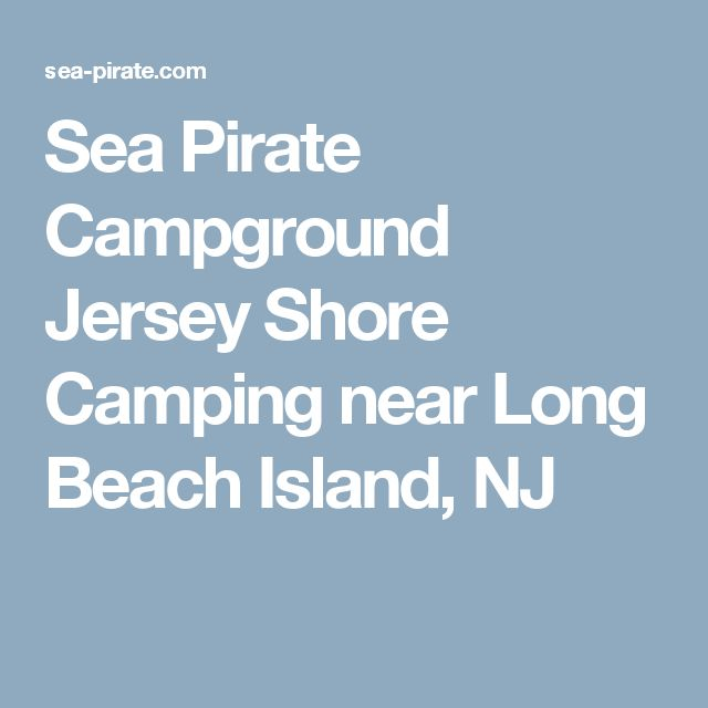 Sea Pirate Campground Jersey Shore Camping near Long Beach Island, NJ