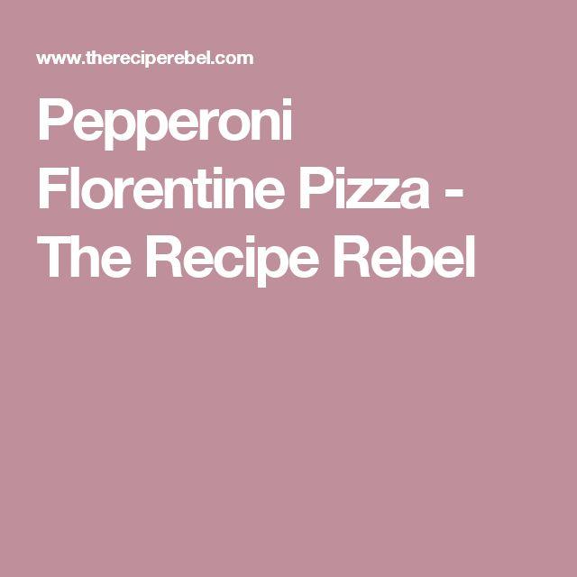 Pepperoni Florentine Pizza - The Recipe Rebel