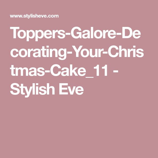 Toppers-Galore-Decorating-Your-Christmas-Cake_11 - Stylish Eve