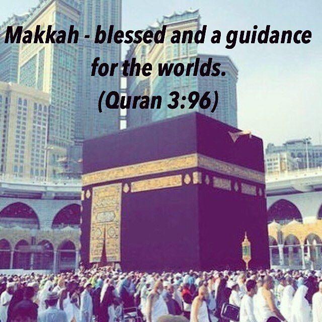 إِنَّ أَوَّلَ بَيْتٍ وُضِعَ لِلنَّاسِ لَلَّذِى بِبَكَّةَ مُبَارَكاً وَهُدًى لِّلْعَـلَمِينَ Verily, the first House (of worship) appointed for mankind was that at Bakkah (Makkah), full of blessing, and a guidance for Al-`Alamin (mankind and Jinn) Quran 3:96