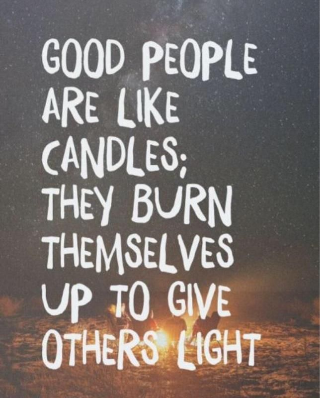 Burn for others.
