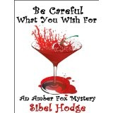 Be Careful What You Wish For (Amber Fox Mystery No 2) (Kindle Edition)By Sibel Hodge