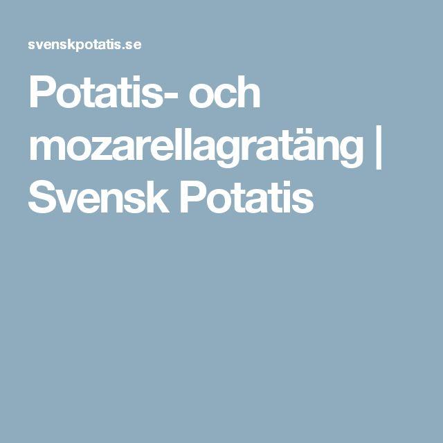 Potatis- och mozarellagratäng   Svensk Potatis