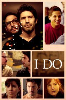 I Do 2013 (dir. Glenn Gaylord, with and written by David W Ross, USA)