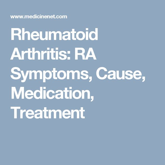 Rheumatoid Arthritis: RA Symptoms, Cause, Medication, Treatment
