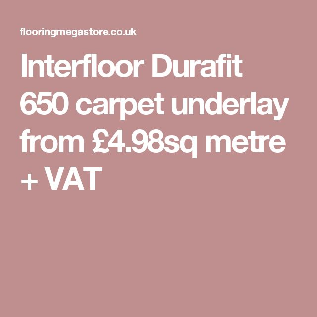 Interfloor Durafit 650 carpet underlay from £4.98sq metre + VAT