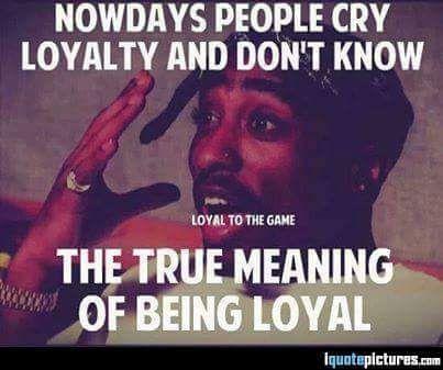 Tupac meme: Being loyal