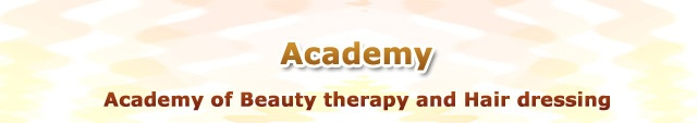 Courses: Professional Diploma Basic/ Advance Preparation for city (UK) Preparation for ABTC exam Makeup specialization Semi professional course Body spa: Advance Hair cutting workshop Advance machine treatment Reflexology Aromatherapy workshop Highlights of Acadamy Personal Attention