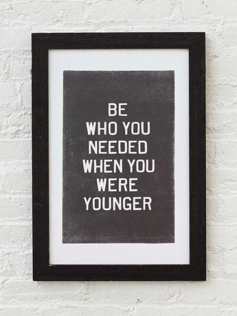 Be Who You Needed. Parenting reminders.