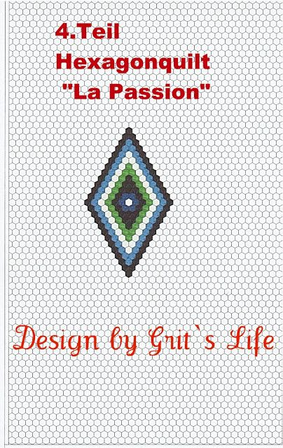 """Grit's Life: 4.Teil Hexagon Quilt """"La Passion"""""""