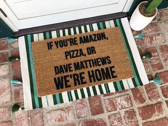 Amazon Pizza Dave Matthews Doormat Welcome Mat Dmb Dave Etsy Funny Doormats Door Mat Custom Doormat