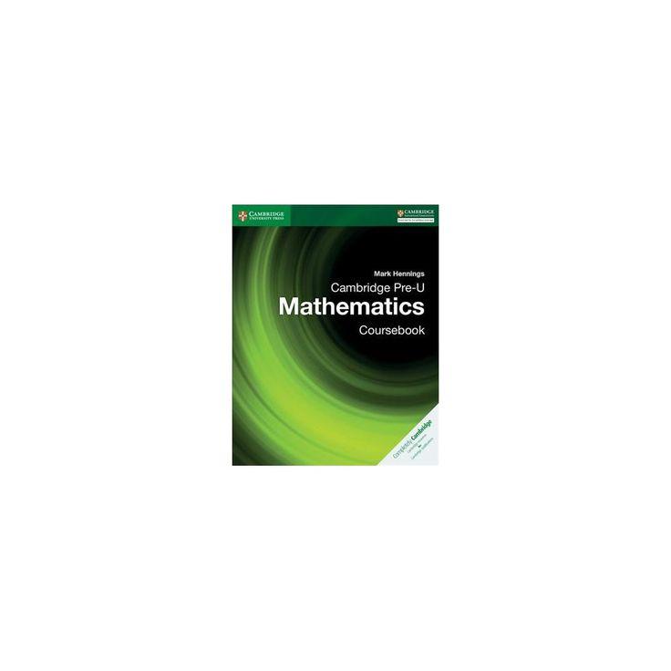 Cambridge Pre-u Mathematics Coursebook (Paperback) (Mark Hennings)