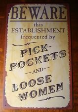 FUNNY Country Western Old West Saloon Bar Sign BEWARE PICK POCKETS & LOOSE WOMEN