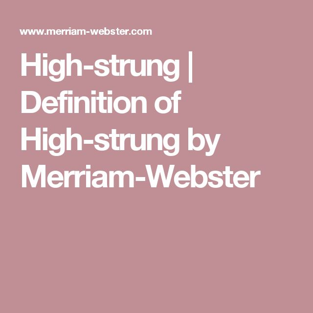 High-strung   Definition of High-strung by Merriam-Webster
