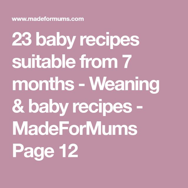 23 baby recipes suitable from 7 months - Weaning & baby recipes - MadeForMums Page 12