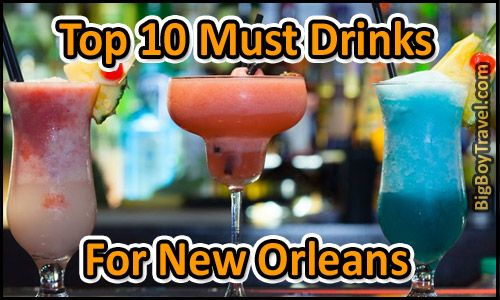 New Orleans top ten must drinks! Best signature cocktails to order at the bars in New Orleans from authentic Bourbon Street mixers to local French Quarter spirits