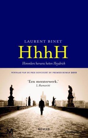 HhhH is een atypische historische roman van Laurent Binet rond de aanslag in 1942 op nazi-kopstuk en Gestapo-leider Reinhard Heydrich in Praag waarin de auteur voortdurend met de spanning tussen fictie en non-fictie speelt.