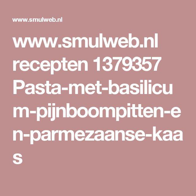 www.smulweb.nl recepten 1379357 Pasta-met-basilicum-pijnboompitten-en-parmezaanse-kaas