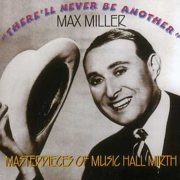 Max Miller - Therell Never Be Another