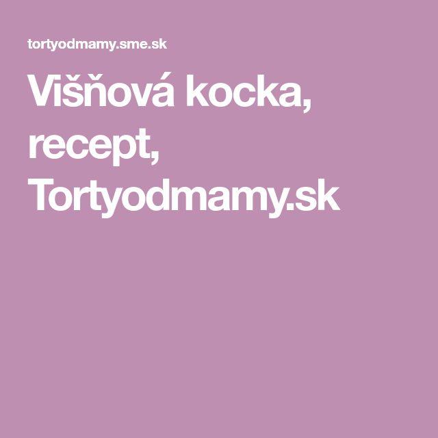 Višňová kocka, recept, Tortyodmamy.sk