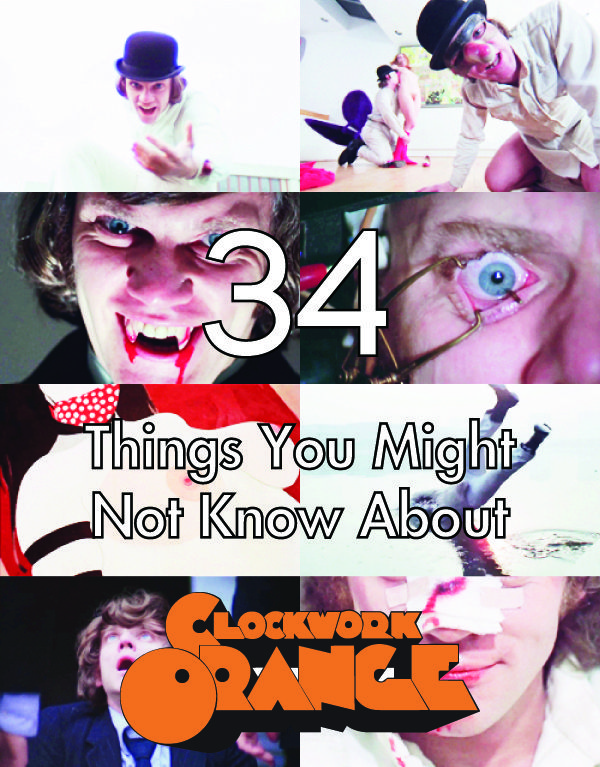 "34 Things You Might Not Know About ""A Clockwork Orange"""