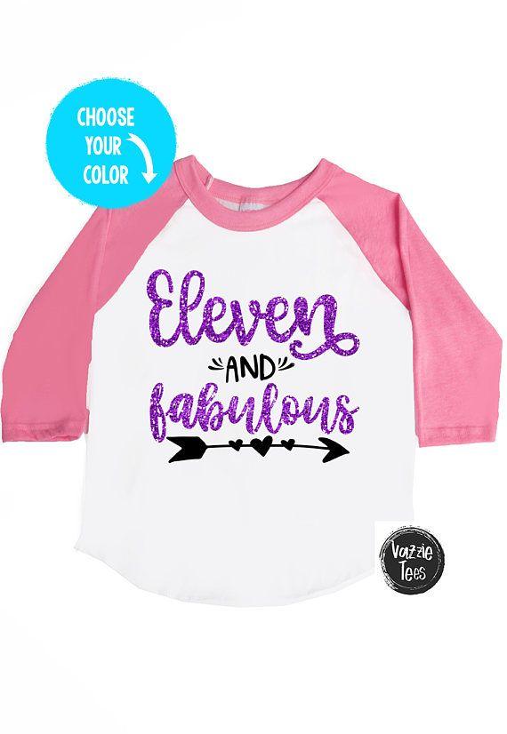 92f29b52e Eleven and Fabulous - 11th Birthday - Girls' Birthday Shirts - Eleven - Eleventh  Birthday - Girls' Birthday Shirts - 11 - Glitter Birthday