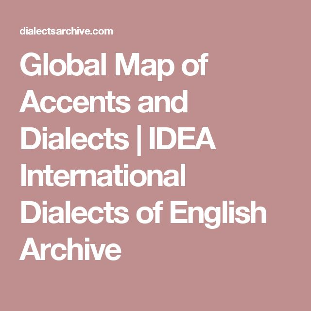Global Map of Accents and Dialects | IDEA International Dialects of English Archive