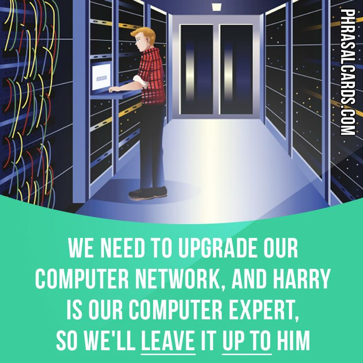 """""""Leave up to"""" means """"to let someone do something or give them responsibility for it"""". Example: We need to upgrade our computer network, and Harry is our computer expert so we'll leave it up to him. #phrasalverb #phrasalverbs #phrasal #verb #verbs #phrase #phrases #expression #expressions #english #englishlanguage #learnenglish #studyenglish #language #vocabulary #dictionary #grammar #efl #esl #tesl #tefl #toefl #ielts #toeic #englishlearning #vocab #wordoftheday #phraseoftheday"""