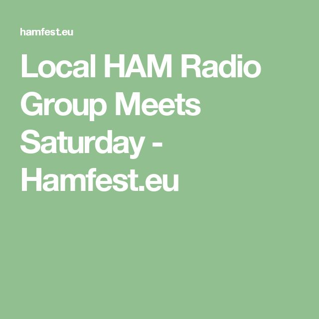 Local HAM Radio Group Meets Saturday - Hamfest.eu