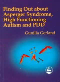 Finding Out About Asperger's Syndrome, High-Functioning Autism and Pdd