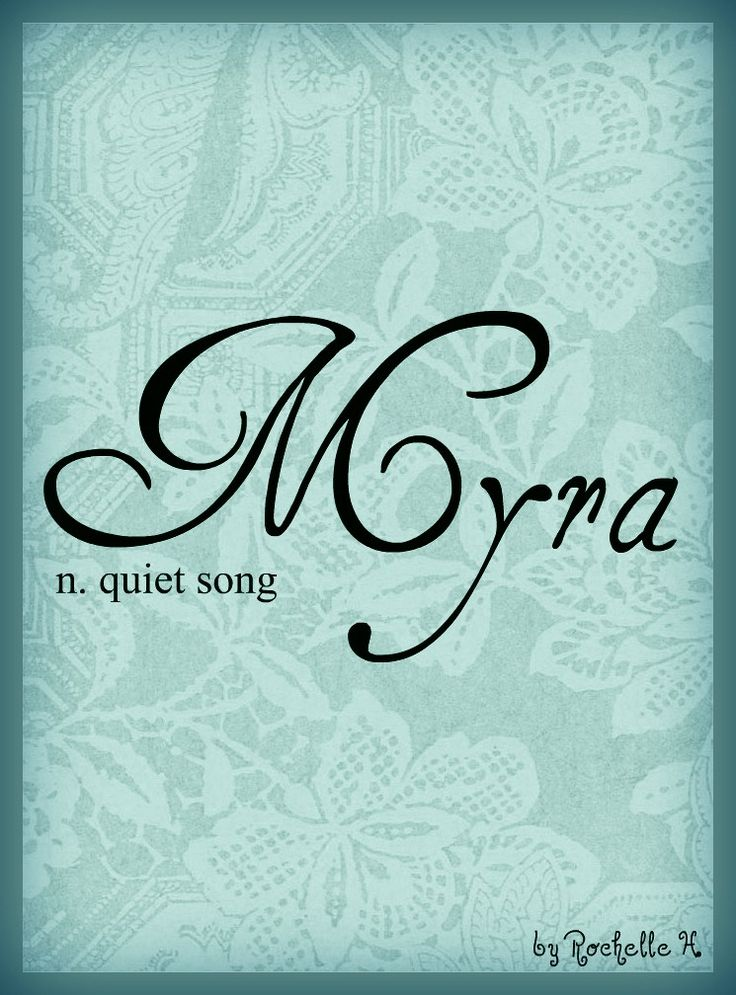 Baby Girl Name: Myra. Meaning: Quiet Song; Admirable; Wonderful. Origin: Latin. http://www.pinterest.com/vintagedaydream/baby-names/