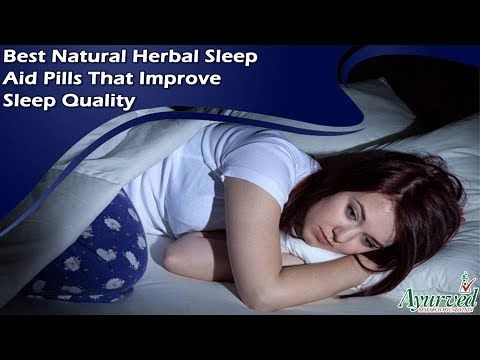 Best Natural Herbal Sleep Aid Pills that Improve Sleep Quality