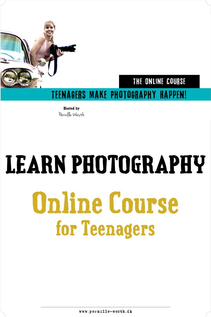 Photography for Teenagers! Photo online course.