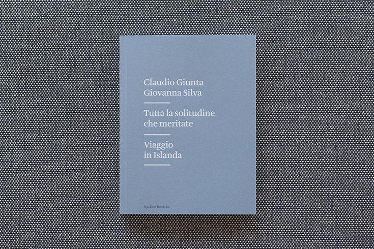 CLAUDIO GIUNTA + GIOVANNA SILVA / tutta la solitudine che meritate ~ viaggio in islanda