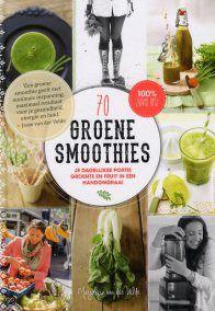 70 Groene #Smoothie #Recepten – Je Dagelijkse Portie #Groente en #Fruit in een HandOmdraai !