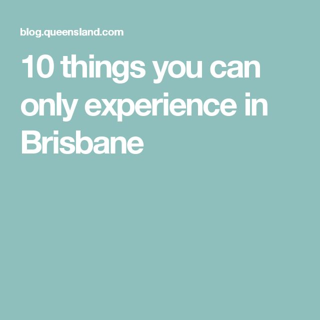 10 things you can only experience in Brisbane