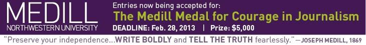 Medill Medal for Courage - Deadline Feb 28, 2013
