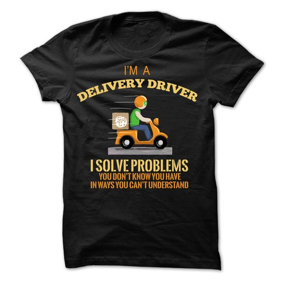 Delivery Driver - Solve Problems T-Shirt Hoodie Sweatshirts aoo