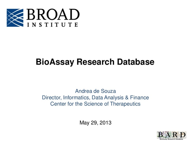 "EUGM 2013 - Andrea de Souza (Broad Institute): Setting the stage for the ""SD"" file for bioassay definitions and data: Building the BioAssay Research Database"
