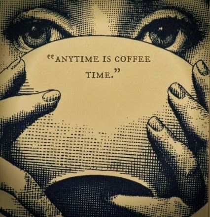 Cool Coffee Quote | Any Time Is Coffee Time & Every Day Is a Coffee Day on theFunny Technology community on Google Plus.
