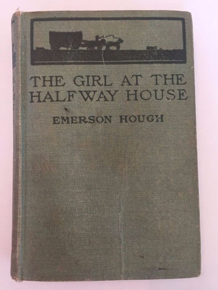 The Girl at the Halfway House by Emerson Hough