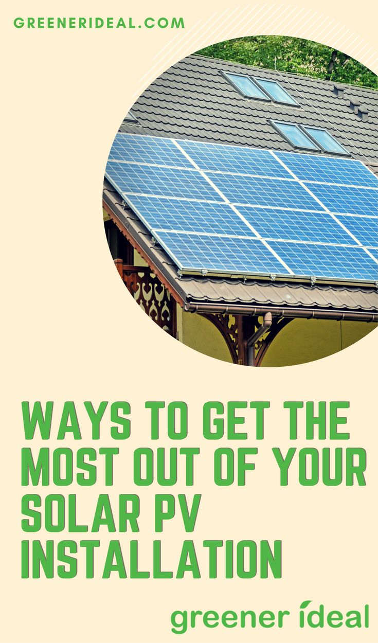 Installing solar PV on your home is a great way to reduce your electricity bills and your carbon footprint. However, there are ways you can get the most out of you