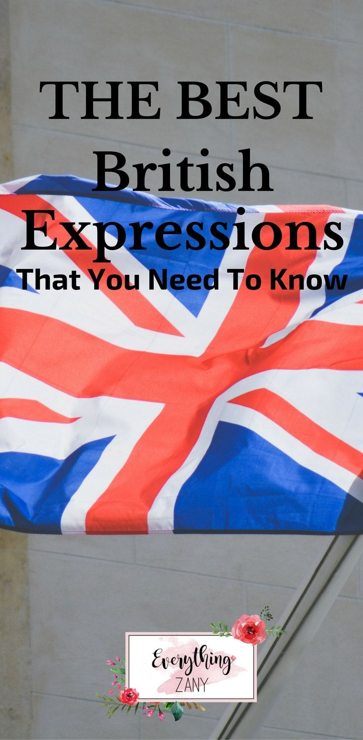 Best British Expressions That You Need To Know I gathered all the best British expressions that I've encountered here in Blighty a.k.a Britain.I have lived in the UK for almost eight years now, and somehow I've managed to adapt the British traditions and culture. As an adopted child of Britain, I integrate myself on learning few things here and there about the country and most especially their language.