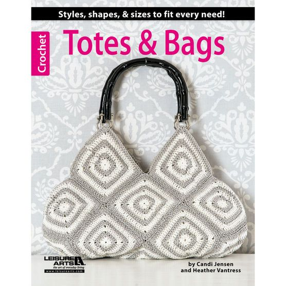 Crochet Totes & Bags by Leisure Arts at Jo-Ann's