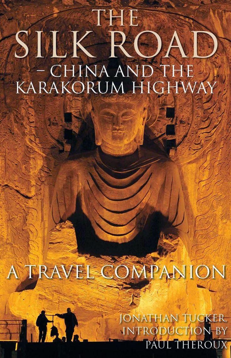 the silk road jonathan tucker | The Silk Road - China and the Karakorum Highway…